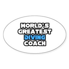 """""""Greatest Diving Coach"""" Oval Decal"""