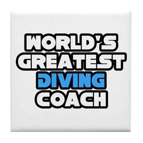 """Greatest Diving Coach"" Tile Coaster"