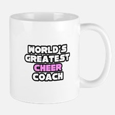 """Greatest Cheer Coach"" Mug"
