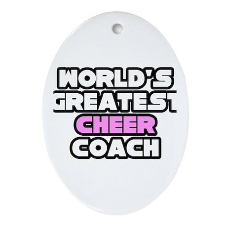 """Greatest Cheer Coach"" Oval Ornament"