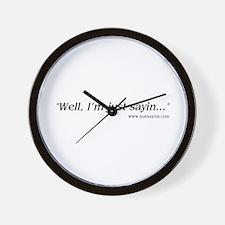 Cute Just sayin Wall Clock