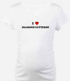 I Love DIAMOND CUTTERS!!!! Shirt