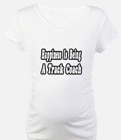 """Happiness: Track Coach"" Shirt"