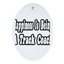 """Happiness: Track Coach"" Oval Ornament"
