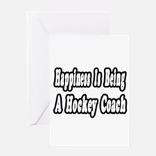 """Happiness: Hockey Coach"" Greeting Card"
