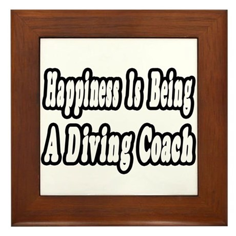 """Happiness: Diving Coach"" Framed Tile"