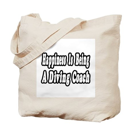 """""""Happiness: Diving Coach"""" Tote Bag"""