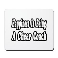 """""""Happiness: Cheer Coach"""" Mousepad"""