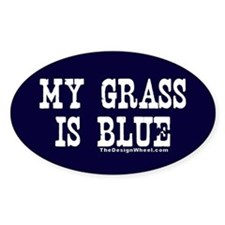 Famous My Grass is Blue Oval Bumper Stickers