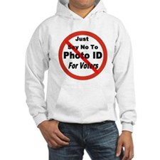 Just Say No To Photo ID For V Hoodie
