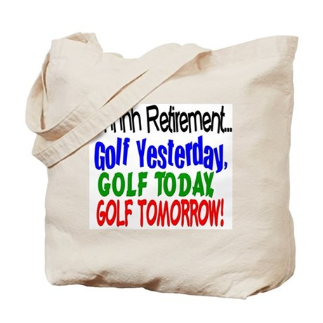 Ahhh retirement golf Tote Bag