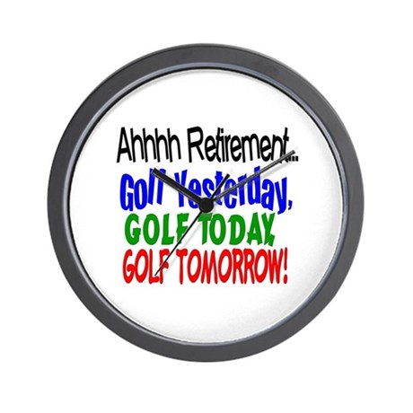 Ahhh retirement golf Wall Clock