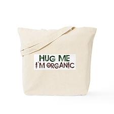 Hug Me I'm Organic Tote Bag