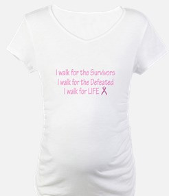 I walk for... Shirt