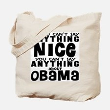 Can't Say Anything Nice Tote Bag
