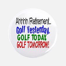 "Ahhh retirement golf 3.5"" Button"