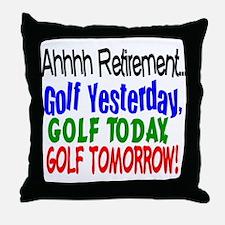 Ahhh retirement golf Throw Pillow