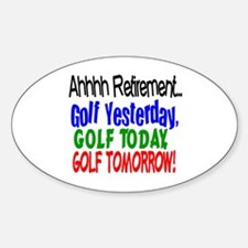 Ahhh retirement golf Oval Decal