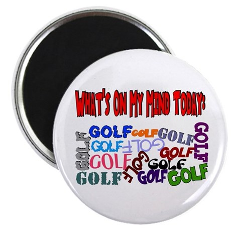 On My Mind Today GOLF Magnet