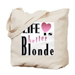 Life Is Better Blonde Tote Bag