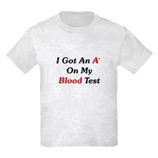 A- On My Blood Test T-Shirt