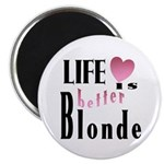 Life Is Better Blonde 2.25