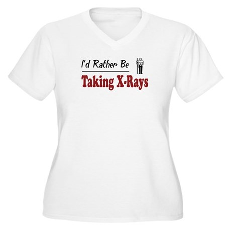 Rather Be Taking X-Rays Women's Plus Size V-Neck T