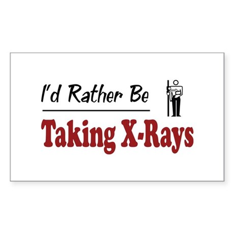 Rather Be Taking X-Rays Rectangle Sticker