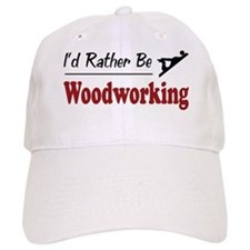 Rather Be Woodworking Baseball Baseball Cap