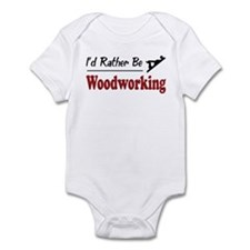 Rather Be Woodworking Infant Bodysuit