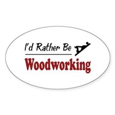 Rather Be Woodworking Oval Decal