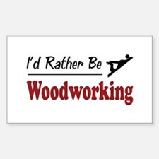 Rather Be Woodworking Rectangle Sticker 10 pk)
