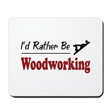 Rather Be Woodworking Mousepad