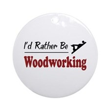 Rather Be Woodworking Ornament (Round)