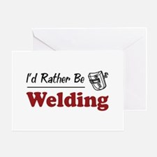 Rather Be Welding Greeting Card