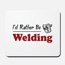 Rather Be Welding Mousepad
