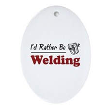 Rather Be Welding Oval Ornament