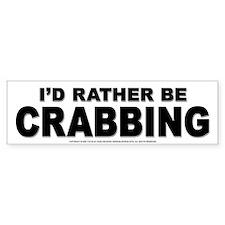 I'd Rather be Crabbing Bumper Car Sticker