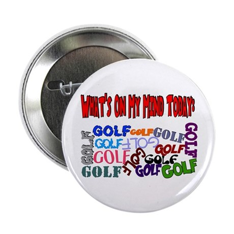 "On My Mind Today GOLF 2.25"" Button"