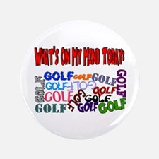 """On My Mind Today GOLF 3.5"""" Button"""