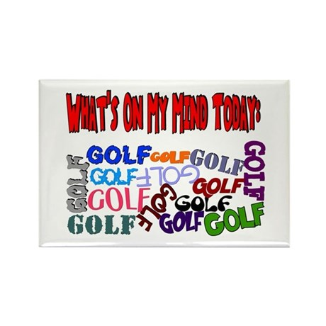 On My Mind Today GOLF Rectangle Magnet