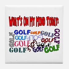 On My Mind Today GOLF Tile Coaster