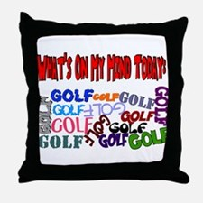 On My Mind Today GOLF Throw Pillow