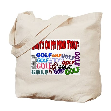 On My Mind Today GOLF Tote Bag