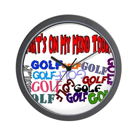 On My Mind Today GOLF Wall Clock