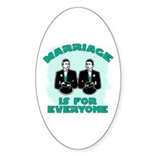 Marriage is for Everyone Gay Oval Decal
