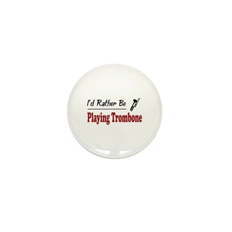 Rather Be Playing Trombone Mini Button (100 pack)