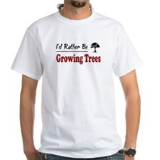 Rather Be Growing Trees Shirt