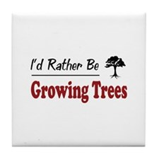 Rather Be Growing Trees Tile Coaster