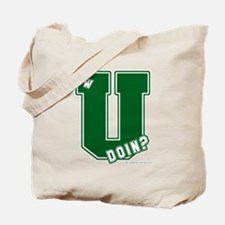 How U Doin Tote Bag